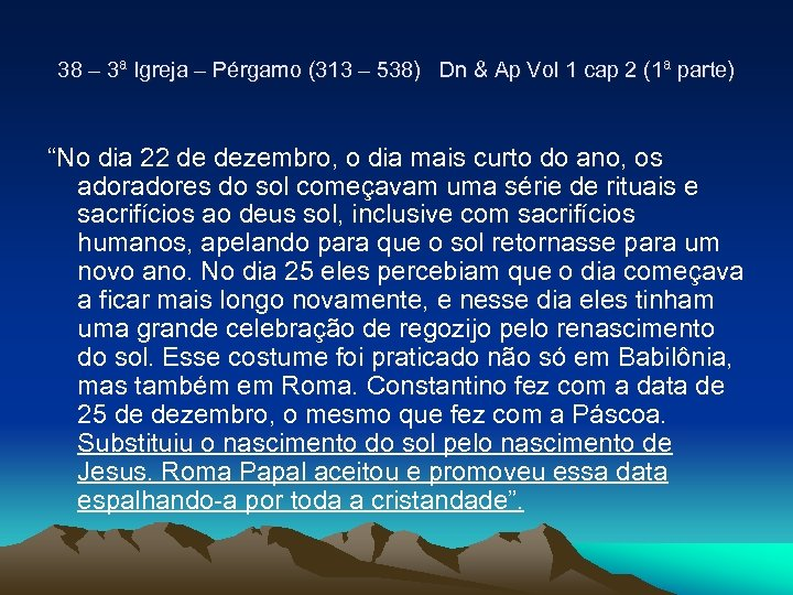 38 – 3ª Igreja – Pérgamo (313 – 538) Dn & Ap Vol 1