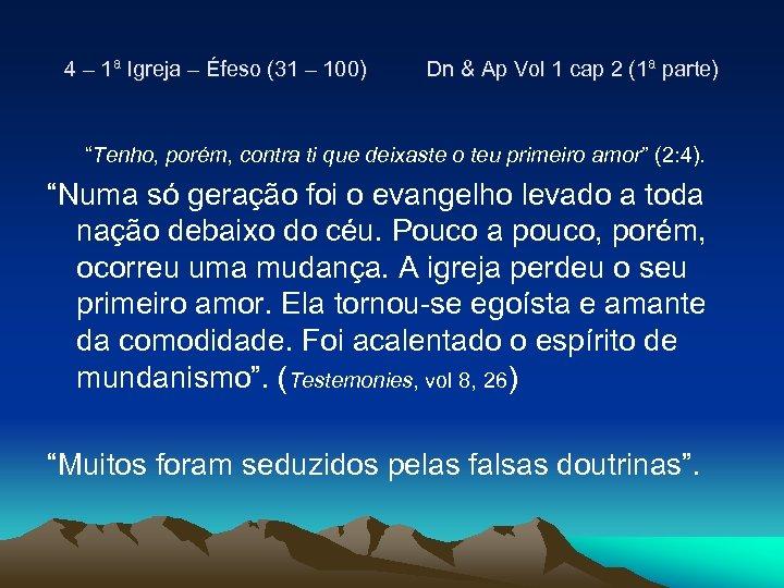 4 – 1ª Igreja – Éfeso (31 – 100) Dn & Ap Vol 1
