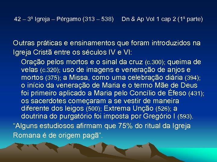 42 – 3ª Igreja – Pérgamo (313 – 538) Dn & Ap Vol 1