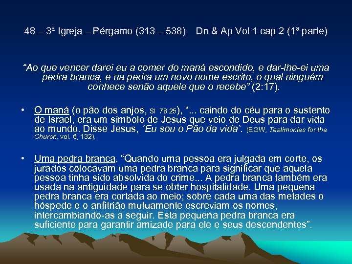 48 – 3ª Igreja – Pérgamo (313 – 538) Dn & Ap Vol 1