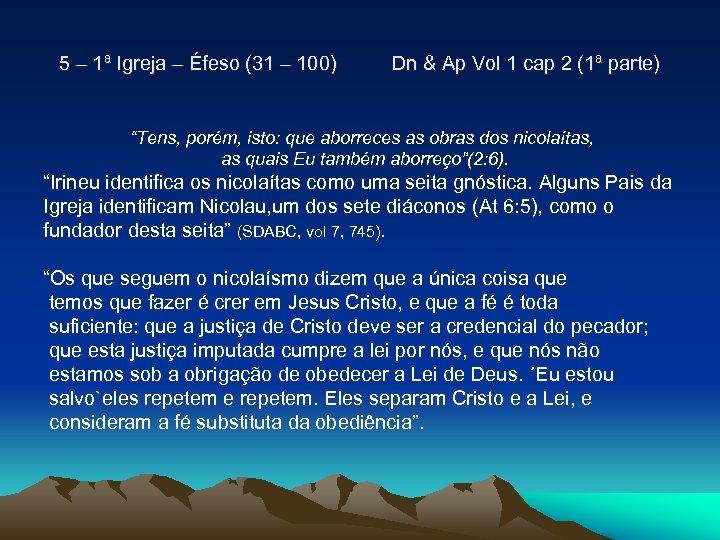 5 – 1ª Igreja – Éfeso (31 – 100) Dn & Ap Vol 1