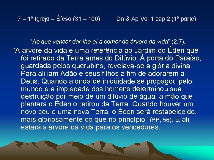 7 – 1ª Igreja – Éfeso (31 – 100) Dn & Ap Vol 1