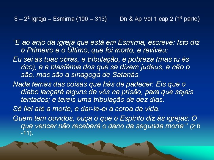 8 – 2ª Igreja – Esmirna (100 – 313) Dn & Ap Vol 1