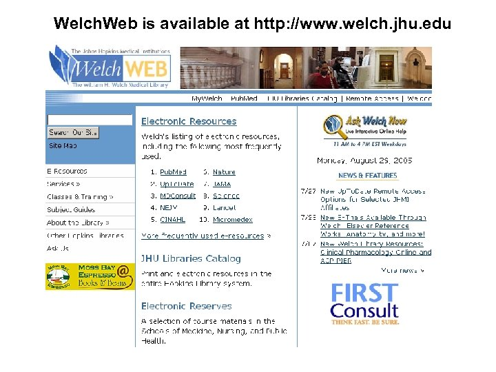 Welch. Web is available at http: //www. welch. jhu. edu