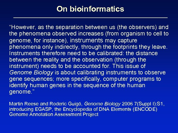 """On bioinformatics """"However, as the separation between us (the observers) and the phenomena observed"""