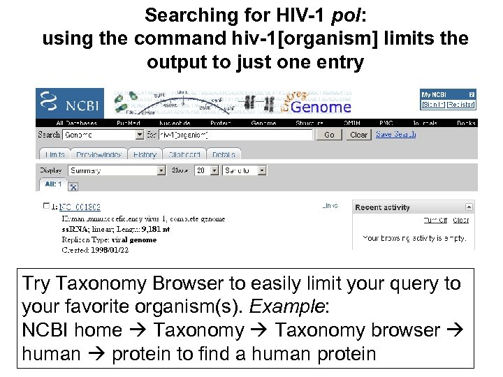 Searching for HIV-1 pol: using the command hiv-1[organism] limits the output to just one