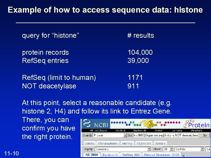 """Example of how to access sequence data: histone query for """"histone"""" # results protein"""
