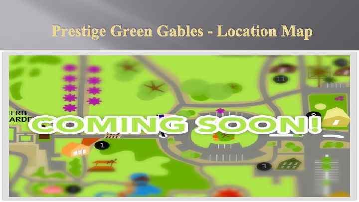 Prestige Green Gables - Location Map