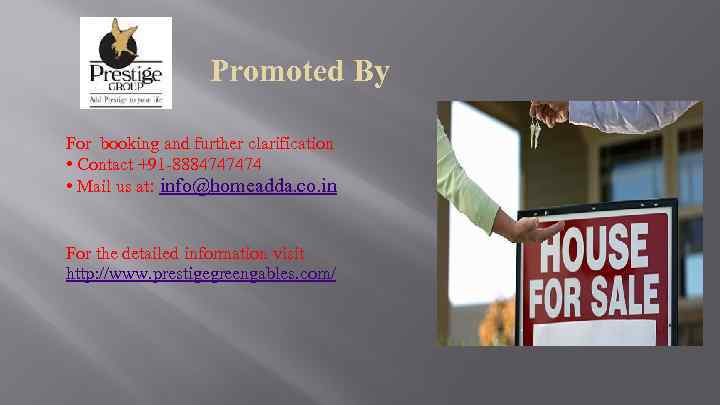 Promoted By For booking and further clarification • Contact +91 -8884747474 • Mail us