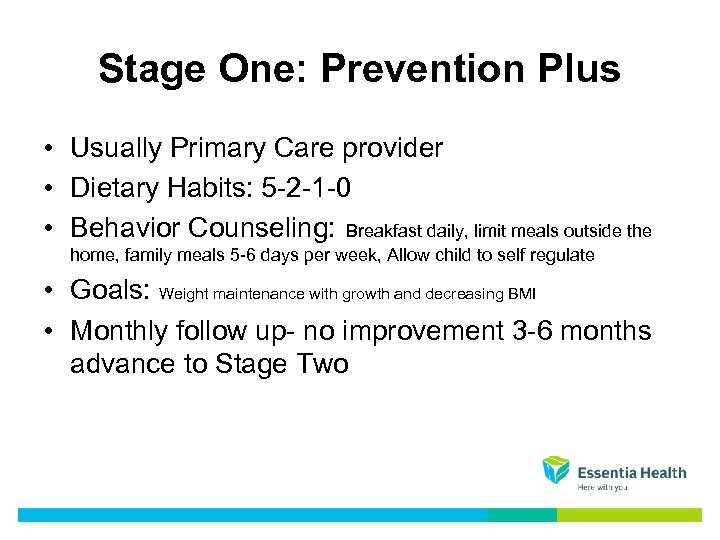 Stage One: Prevention Plus • Usually Primary Care provider • Dietary Habits: 5 -2