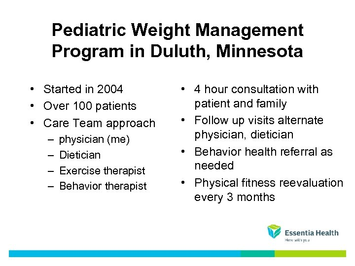 Pediatric Weight Management Program in Duluth, Minnesota • Started in 2004 • Over 100