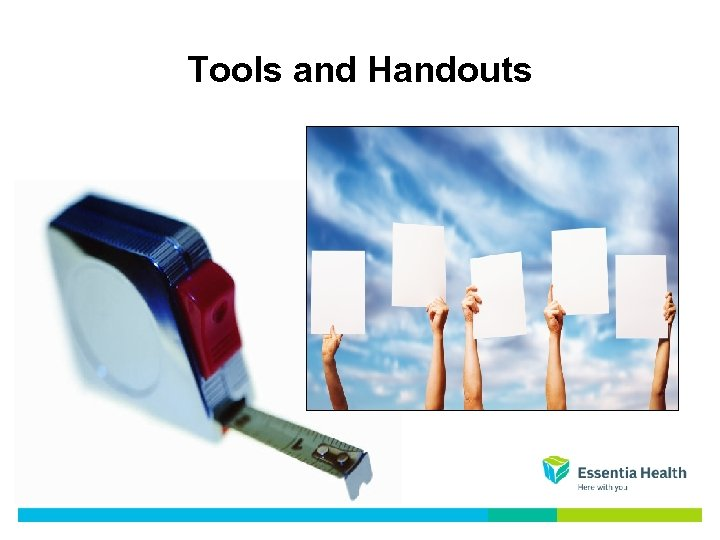Tools and Handouts
