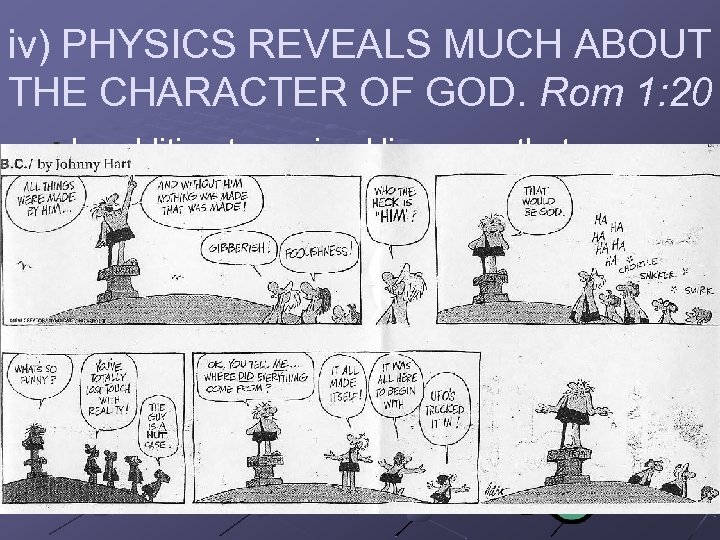 iv) PHYSICS REVEALS MUCH ABOUT THE CHARACTER OF GOD. Rom 1: 20 In addition