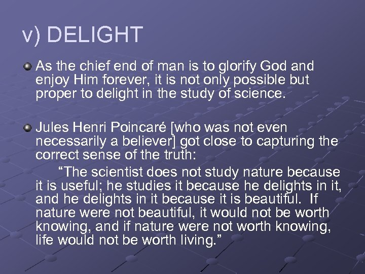 v) DELIGHT As the chief end of man is to glorify God and enjoy