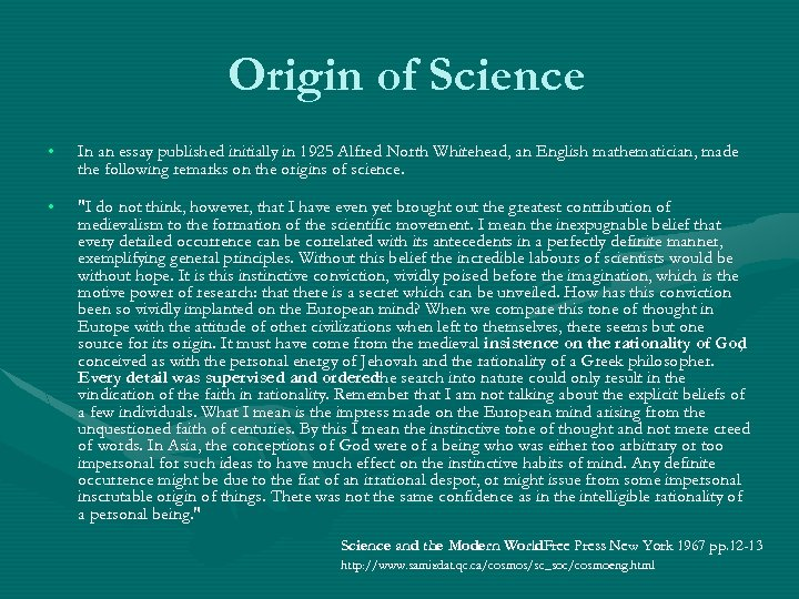 Origin of Science • In an essay published initially in 1925 Alfred North Whitehead,