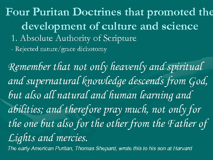 Four Puritan Doctrines that promoted the development of culture and science 1. Absolute Authority
