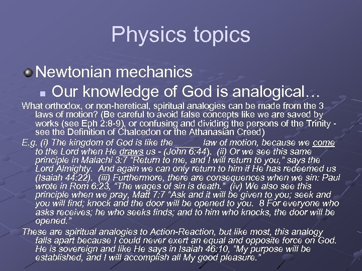 Physics topics Newtonian mechanics n Our knowledge of God is analogical… What orthodox, or