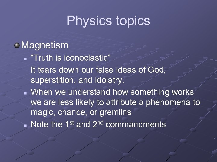 """Physics topics Magnetism n n n """"Truth is iconoclastic"""" It tears down our false"""