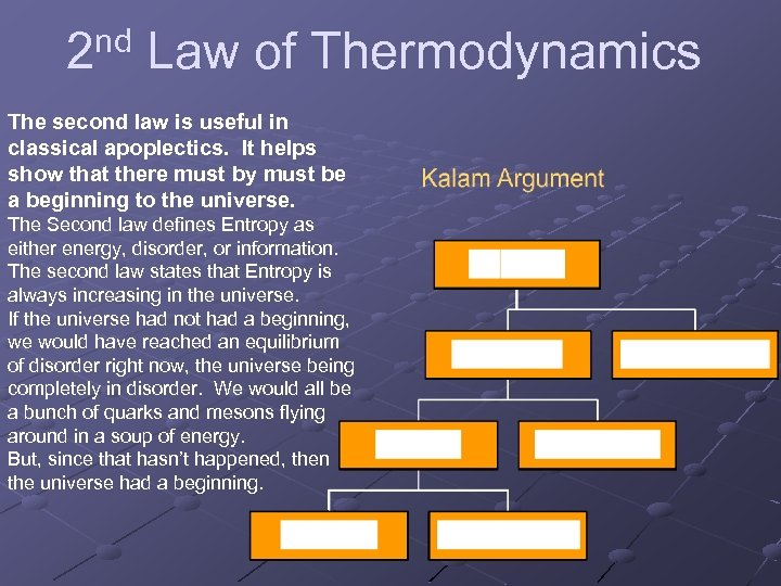 2 nd Law of Thermodynamics The second law is useful in classical apoplectics. It