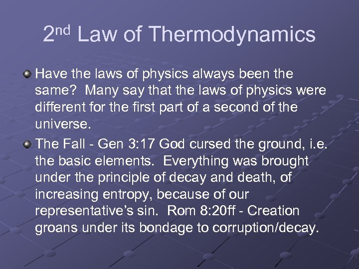 2 nd Law of Thermodynamics Have the laws of physics always been the same?