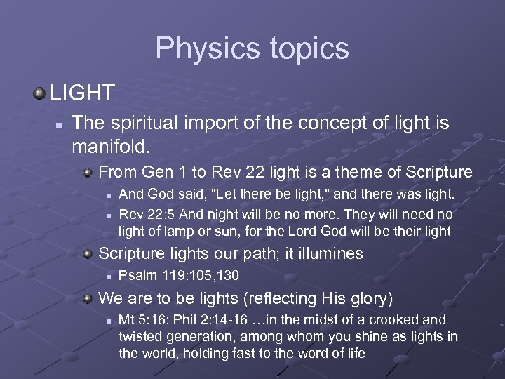 Physics topics LIGHT n The spiritual import of the concept of light is manifold.
