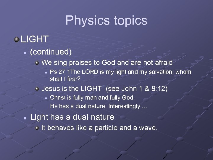 Physics topics LIGHT n (continued) We sing praises to God and are not afraid