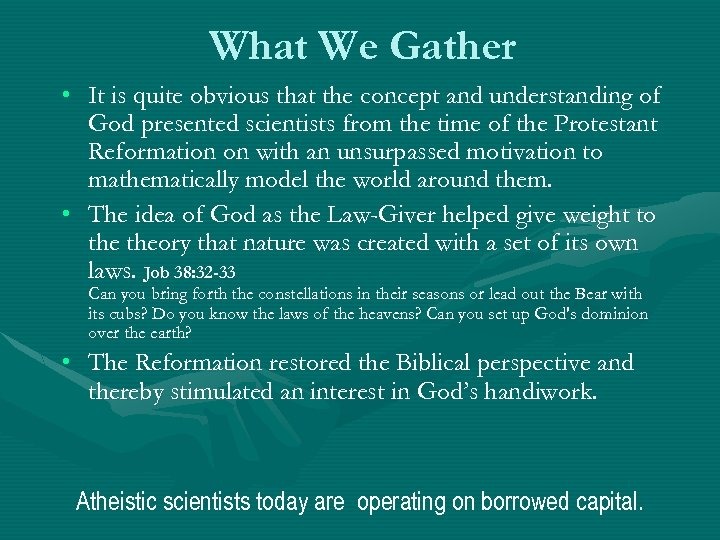 What We Gather • It is quite obvious that the concept and understanding of
