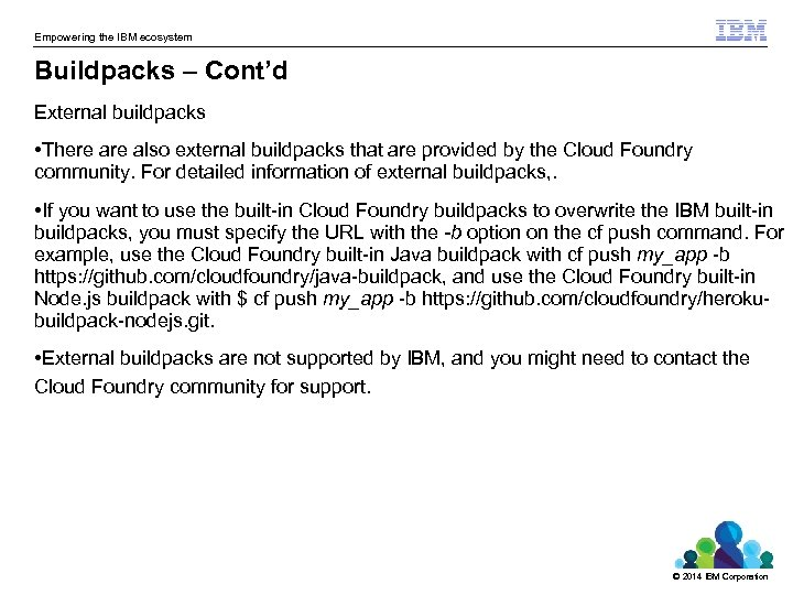 Empowering the IBM ecosystem Buildpacks – Cont'd External buildpacks • There also external buildpacks
