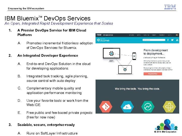 Empowering the IBM ecosystem IBM Bluemix Dev. Ops Services TM An Open, Integrated Rapid