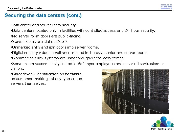 Empowering the IBM ecosystem Securing the data centers (cont. ) Data center and server
