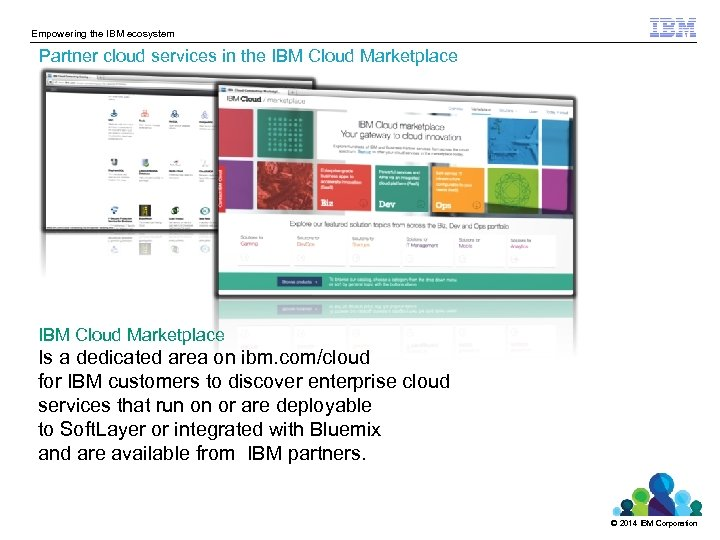 Empowering the IBM ecosystem Partner cloud services in the IBM Cloud Marketplace Is a