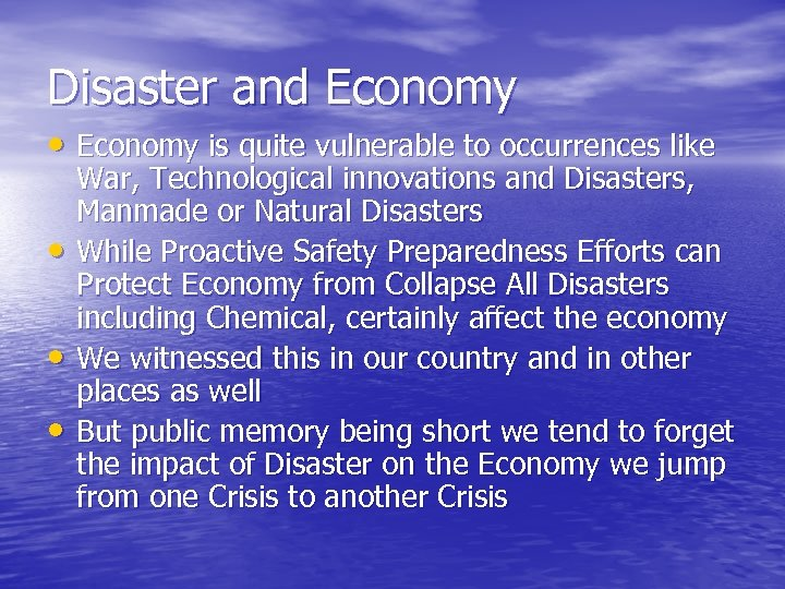 Disaster and Economy • Economy is quite vulnerable to occurrences like • • •