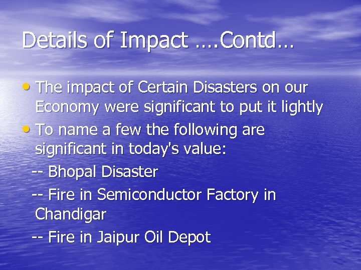 Details of Impact …. Contd… • The impact of Certain Disasters on our Economy