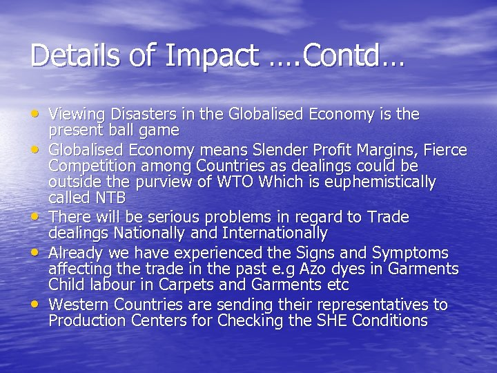 Details of Impact …. Contd… • Viewing Disasters in the Globalised Economy is the