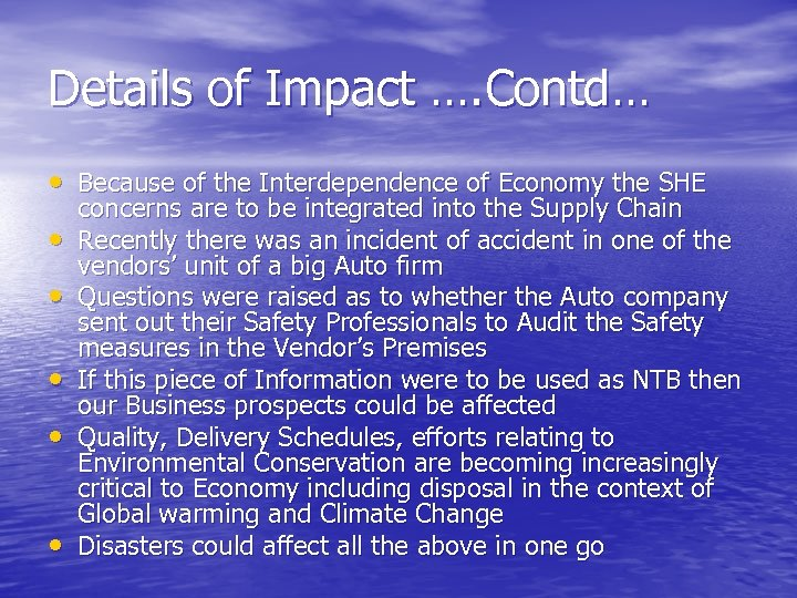Details of Impact …. Contd… • Because of the Interdependence of Economy the SHE