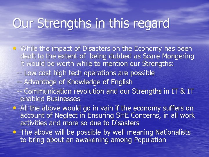 Our Strengths in this regard • While the impact of Disasters on the Economy