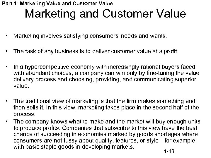 Part 1: Marketing Value and Customer Value Marketing and Customer Value • Marketing involves