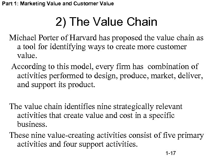 Part 1: Marketing Value and Customer Value 2) The Value Chain Michael Porter of