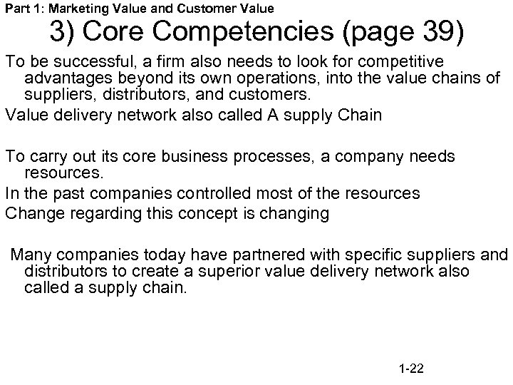 Part 1: Marketing Value and Customer Value 3) Core Competencies (page 39) To be