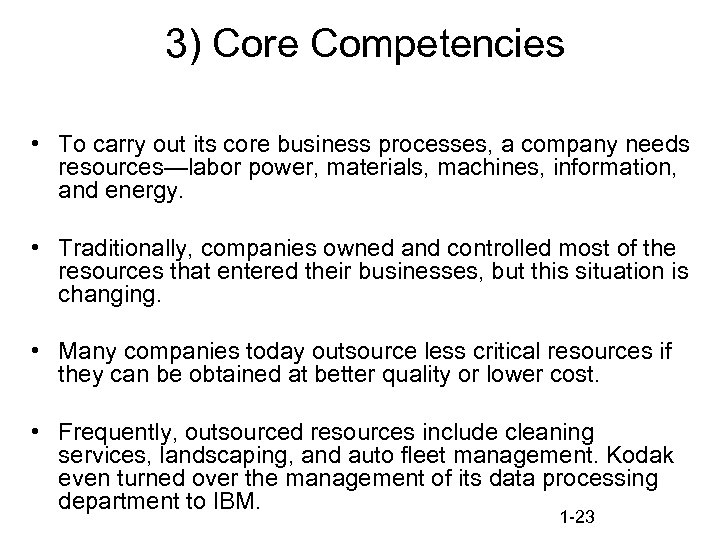 3) Core Competencies • To carry out its core business processes, a company needs