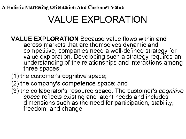 A Holistic Marketing Orientation And Customer Value VALUE EXPLORATION Because value flows within and