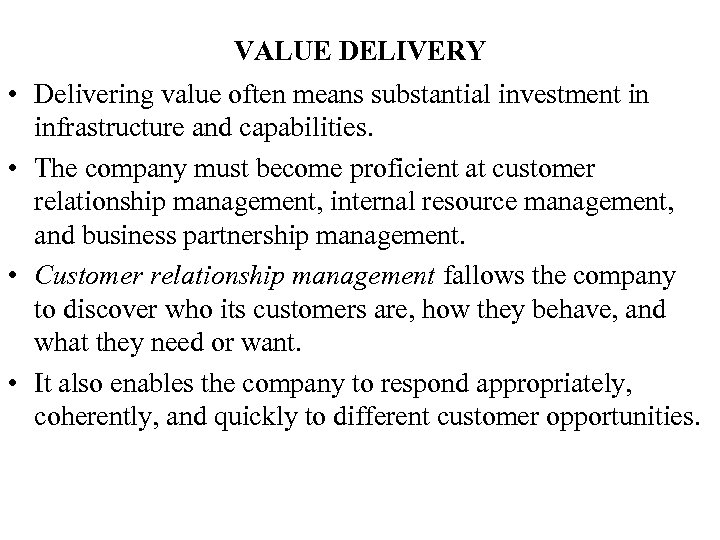 VALUE DELIVERY • Delivering value often means substantial investment in infrastructure and capabilities. •