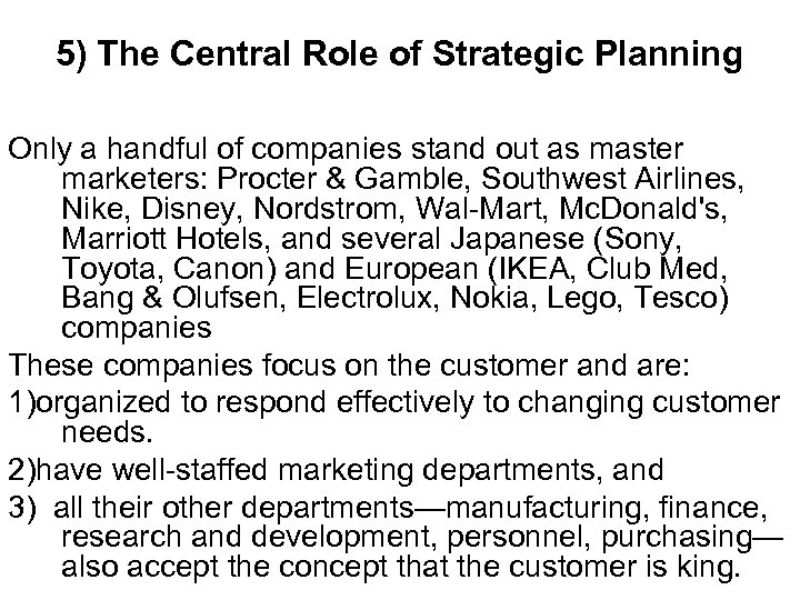 5) The Central Role of Strategic Planning Only a handful of companies stand out