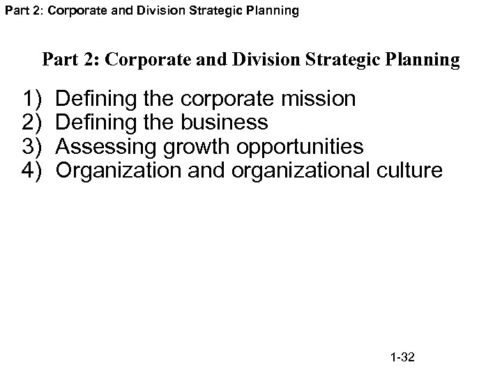Part 2: Corporate and Division Strategic Planning 1) 2) 3) 4) Defining the corporate