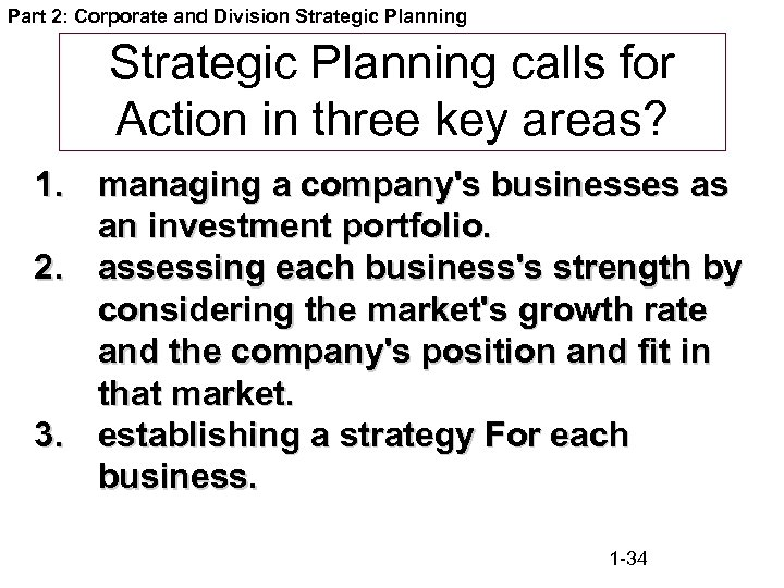 Part 2: Corporate and Division Strategic Planning calls for Action in three key areas?