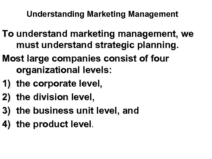 Understanding Marketing Management To understand marketing management, we must understand strategic planning. Most large