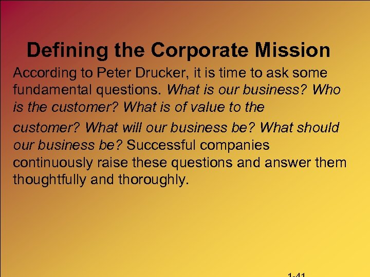 Defining the Corporate Mission According to Peter Drucker, it is time to ask some