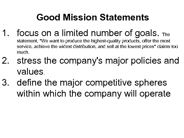 Good Mission Statements 1. focus on a limited number of goals. The statement,