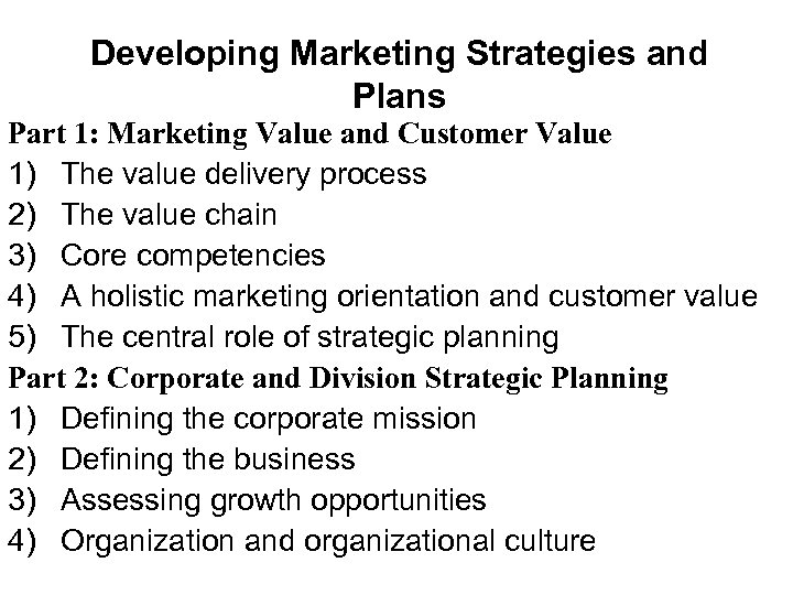 Developing Marketing Strategies and Plans Part 1: Marketing Value and Customer Value 1) The