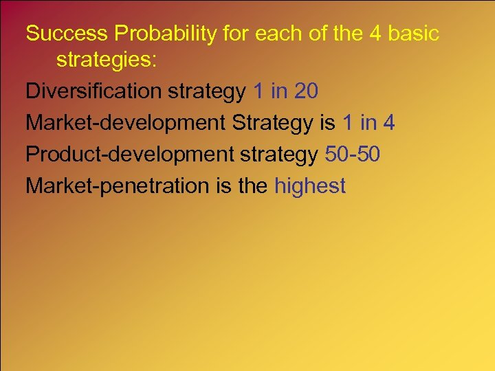 Success Probability for each of the 4 basic strategies: Diversification strategy 1 in 20